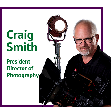Craig Smith - President Director Of Photography